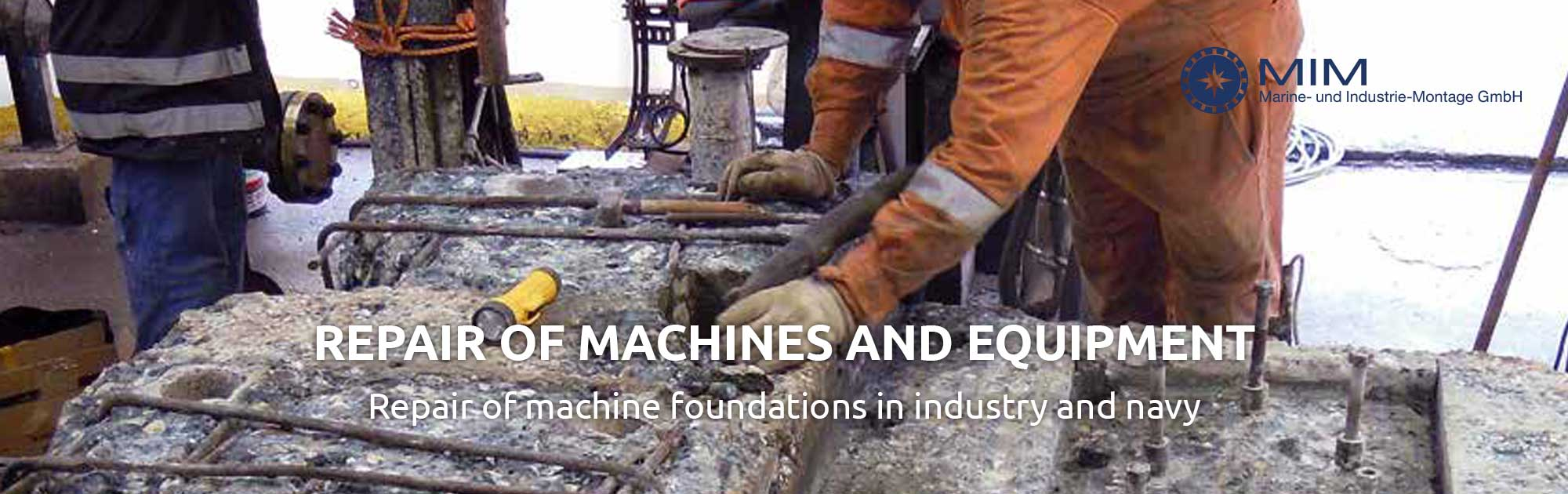 Repair of machines and equipment in industry and navy
